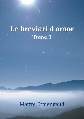 Le Breviari D'Amor Tome 1