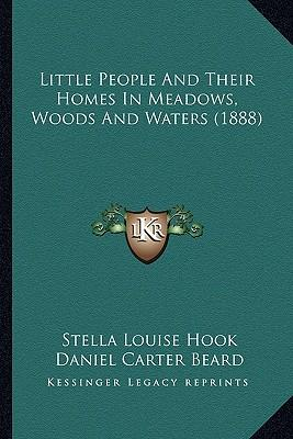 Little People and Their Homes in Meadows, Woods and Waters (1888)