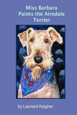 Miss Barbara Paints the Airedale Terrier