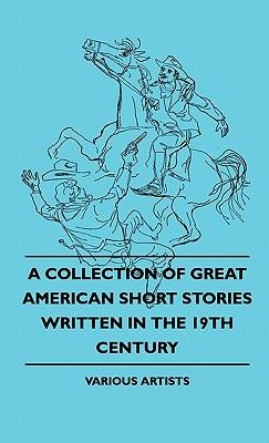 A Collection of Great American Short Stories Written in the 19th Century