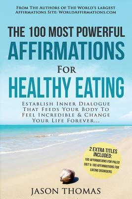 The 100 Most Powerful Affirmations for Healthy Eating