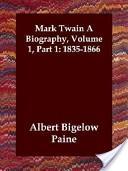 Mark Twain a Biograp...