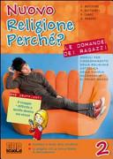 Nuovo religione perché? Le domande dei ragazzi. Per la Scuola media