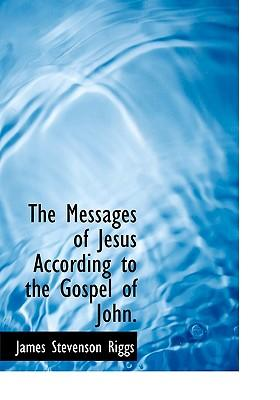 Messages of Jesus According to the Gospel of John