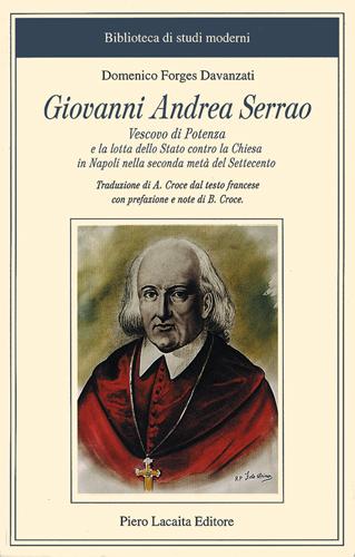 Giovanni Andrea Serrao vescovo di Potenza e la lotta dello Stato contro la Chiesa in Napoli nella seconda metà del Settecento