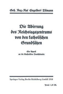 Die Abirrung Des Reichstagszentrums Von Den Katholischen Grundsätzen