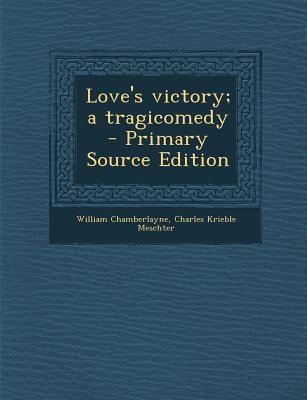 Love's Victory; A Tragicomedy