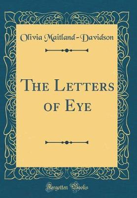 The Letters of Eye (Classic Reprint)