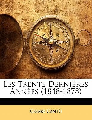 Les Trente Derni Res Ann Es (1848-1878)