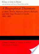 A Biographical Dictionary of Actors, Actresses, Musicians, Dancers, Managers and Other Stage Personnel in London, 1660-1800