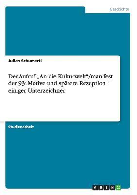 """Der Aufruf """"An die Kulturwelt""""/manifest der 93"""