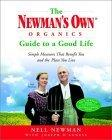 The Newman's Own Organics Guide to a Good Life