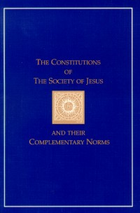 The constitutions of the Society of Jesus and their complementary norms