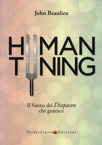 Human tuning. Il suono dei diapason che guarisce