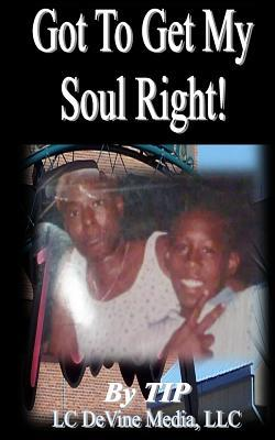 Got to Get My Soul Rigt!