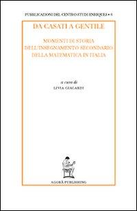 Da Casati a Gentile. Momenti di storia dell'insegnamento secondario della matematica in Italia