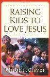 Raising Kids to Love...