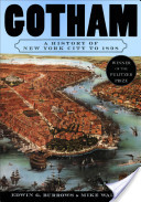 Gotham:A History of New York City to 1898