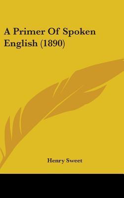 A Primer of Spoken English (1890)