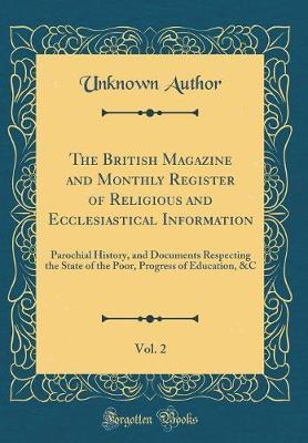 The British Magazine and Monthly Register of Religious and Ecclesiastical Information, Vol. 2