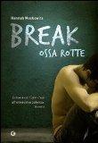 Break. Ossa rotte