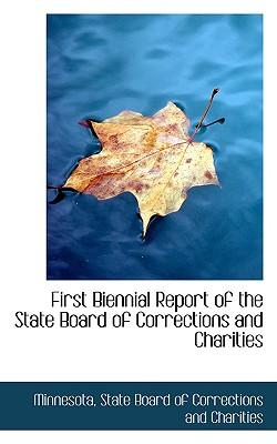 First Biennial Report of the State Board of Corrections and Charities