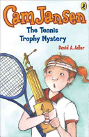 CAM Jansen and the Tennis Trophy Mystery