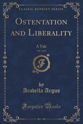 Ostentation and Liberality, Vol. 1 of 2