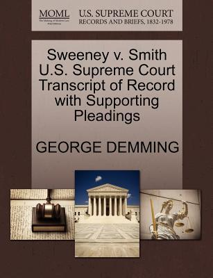 Sweeney V. Smith U.S. Supreme Court Transcript of Record with Supporting Pleadings