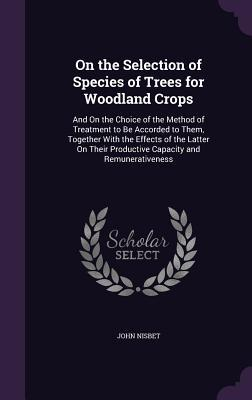 On the Selection of Species of Trees for Woodland Crops