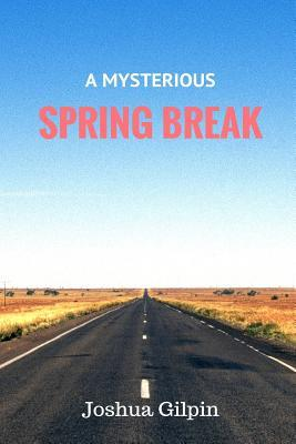 A Mysterious Spring Break