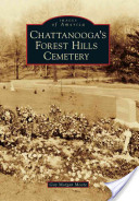 Chattanooga's Forest Hills Cemetery