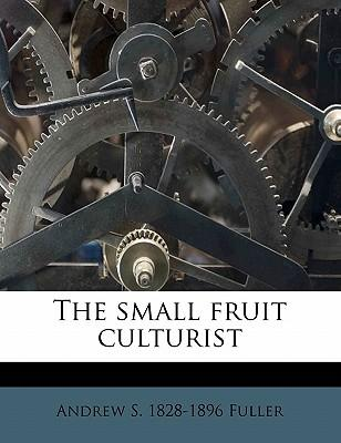 The Small Fruit Culturist