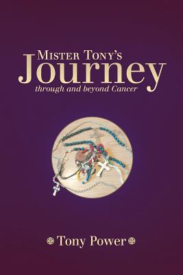 Mister Tony's Journey Through and Beyond Cancer