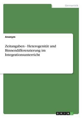 Zeitangaben - Heterogenität und Binnendifferenzierung im Integrationsunterricht