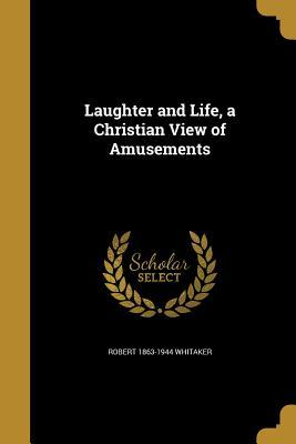 LAUGHTER & LIFE A CHRISTIAN VI