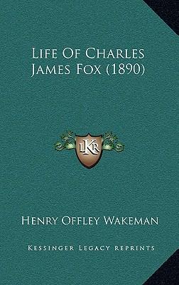 Life of Charles James Fox (1890) Life of Charles James Fox (1890)