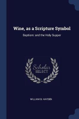 Wine, as a Scripture Symbol