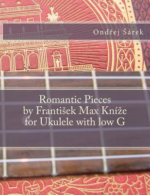 Romantic Pieces by Frantisek Max Knize for Ukulele With Low G