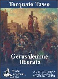 La Gerusalemme liberata. Audiolibro. CD Audio formato MP3. Ediz. integrale