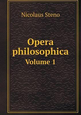 Opera Philosophica Volume 1