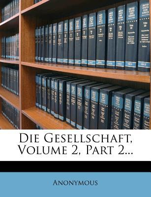 Die Gesellschaft, Volume 2, Part 2.