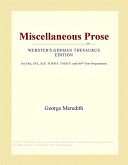 Miscellaneous Prose (Webster's German Thesaurus Edition)