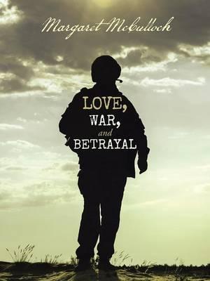 Love, War, and Betrayal