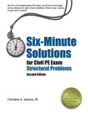 Six-Minute Solutions for Civil PE Exam Structural Problems, 2nd ed.