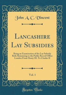 Lancashire Lay Subsidies, Vol. 1