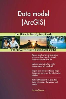 Data Model (Arcgis) the Ultimate Step-By-Step Guide
