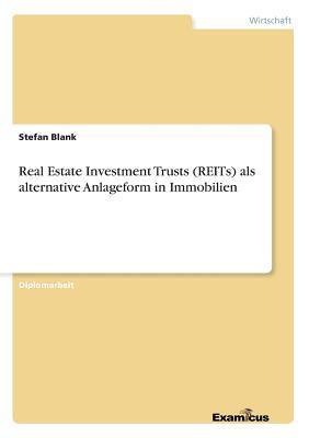 Real Estate Investment Trusts (REITs)als alternative Anlageform in Immobilien