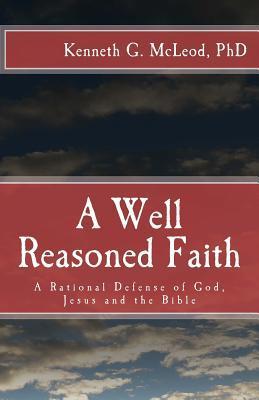 A Well Reasoned Faith