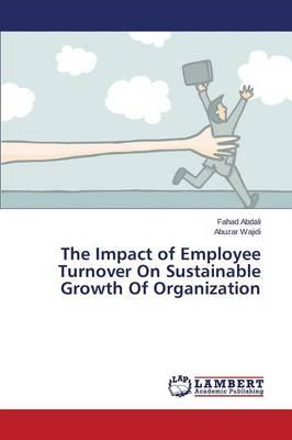 The Impact of Employee Turnover On Sustainable Growth Of Organization